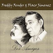 Play & Download Dos Amigos by Freddy Fender | Napster