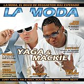Play & Download La Moda by Yaga Y Mackie | Napster