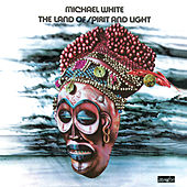 Play & Download The Land Of Spirit And Light by Michael White | Napster