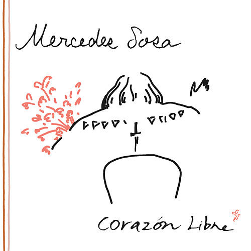 Corazon Libre by Mercedes Sosa