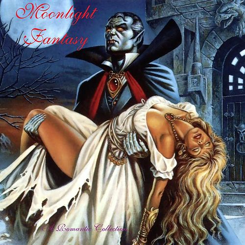 Play & Download Moonlight Fantasy by Various Artists | Napster