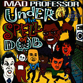 Play & Download Under The Spell Of Dub by Mad Professor | Napster