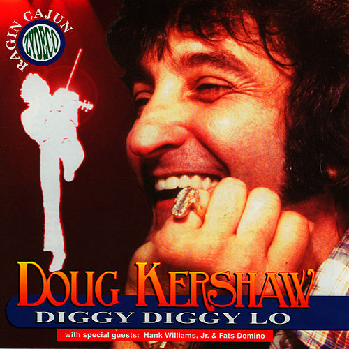 Play & Download Diggy Diggy Lo by Doug Kershaw | Napster