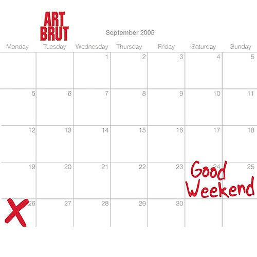 Good Weekend by Art Brut