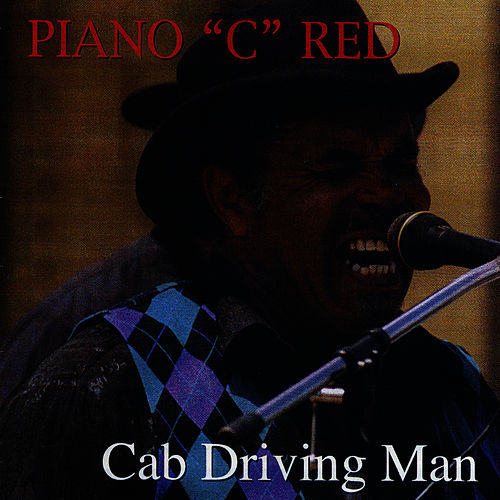 Play & Download Cab Driving Man by Piano Red | Napster