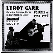 Play & Download Leroy Carr Vol. 4 (1932-1934) by Leroy Carr | Napster