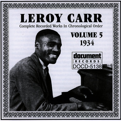 Play & Download Leroy Carr Vol. 5 (1934) by Leroy Carr | Napster