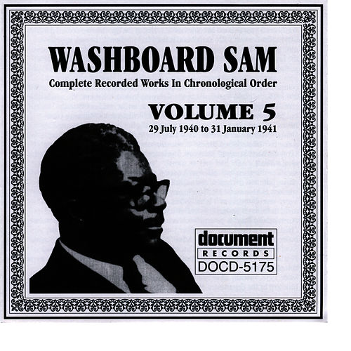 Play & Download Washboard Sam Vol. 5 1940-1941 by Washboard Sam | Napster