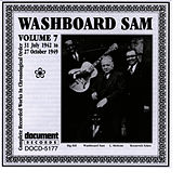 Play & Download Washboard Sam Vol. 7 1942-1949 by Washboard Sam | Napster