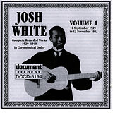Josh White Vol. 1 1929-1933 by Josh White