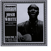 Josh White Vol. 3 1935-1940 by Josh White