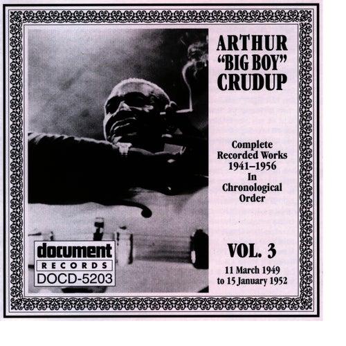 Arthur 'Big Boy' Crudup Vol. 3 1949-1952 by Arthur