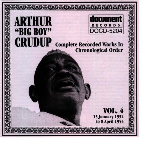 Arthur 'Big Boy' Crudup Vol. 4 1952-1954 by Arthur