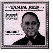 Play & Download Tampa Red Vol. 6 1934-1935 by Tampa Red | Napster