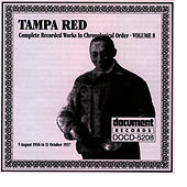 Play & Download Tampa Red Vol. 8 1936-1937 by Tampa Red | Napster