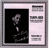 Play & Download Tampa Red Vol. 9 1937-1938 by Tampa Red | Napster