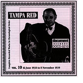 Play & Download Tampa Red Vol. 10 1938-1939 by Tampa Red | Napster