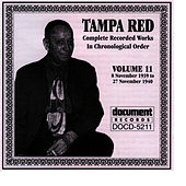 Play & Download Tampa Red Vol. 11 1939-1940 by Tampa Red | Napster