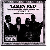 Play & Download Tampa Red Vol. 14 1949-1951 by Tampa Red | Napster