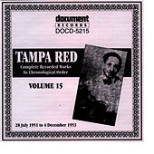 Play & Download Tampa Red Vol. 15 1951-1953 by Tampa Red | Napster