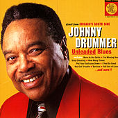 Play & Download Unleaded Blues by Johnny Drummer | Napster