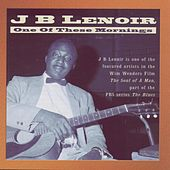 Play & Download One Of These Mornings by J.B. Lenoir | Napster