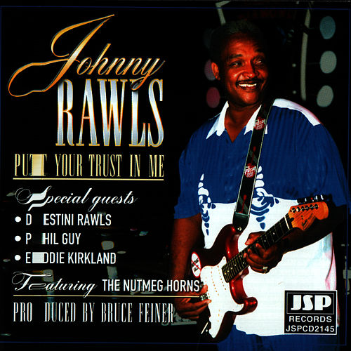 Play & Download Put Your Trust In Me by Johnny Rawls | Napster