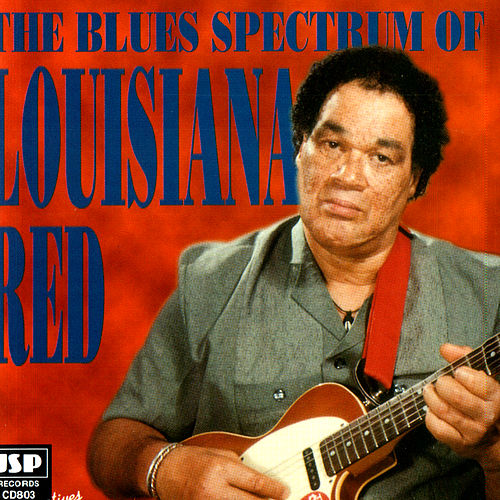 The Blues Spectrum Of Louisiana Red by Louisiana Red