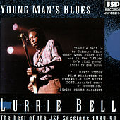 Play & Download Young Man's Blues: The Best Of The JSP Sessions 1989-90 by Lurrie Bell | Napster