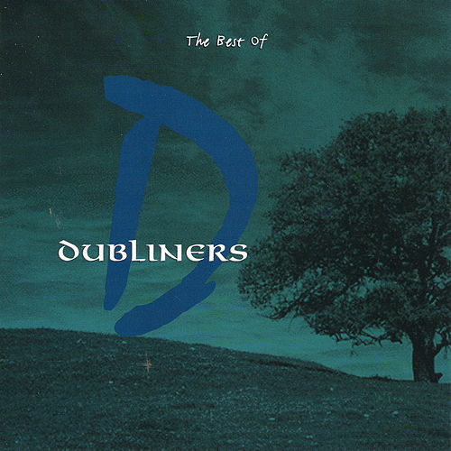 Play & Download The Best Of The Dubliners by Dubliners | Napster