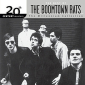 Play & Download The Best Of The Boomtown Rats 20th CenturyThe Millennium Collection by The Boomtown Rats | Napster