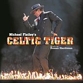Play & Download Michael Flatley's Celtic Tiger by Michael Flatley | Napster