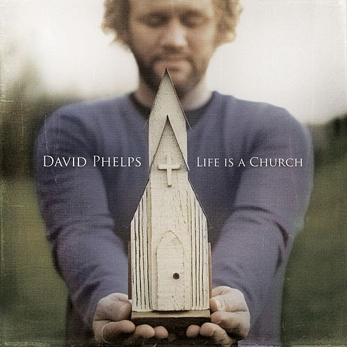 Play & Download Life Is A Church by David Phelps | Napster