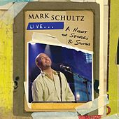 Play & Download Mark Schultz Live - A Night of Stories & Songs by Mark Schultz | Napster