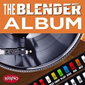 Play & Download The Blender Album by Various Artists | Napster