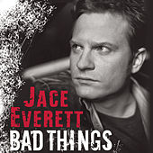 Play & Download Bad Things by Jace Everett | Napster