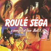 Roulé Séga, vol. 1 by Various Artists