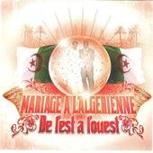 Play & Download Mariage à l'algérienne, de l'est à l'ouest by Various Artists | Napster