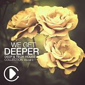 Play & Download We Get Deeper - Deep & Tech House Collection Vol. 9 by Various Artists | Napster