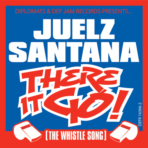 There It Go (the Whistle Song) by Juelz Santana