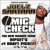 Play & Download Mic Check by Juelz Santana | Napster