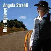 Play & Download Blue Highway by Angela Strehli | Napster