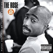 Play & Download The Rose, Vol. 2: Music Inspired By Tupac's Poetry by 2Pac | Napster