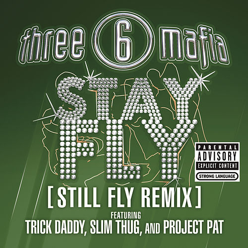 Play & Download Stay Fly (still Fly Remix) (explicit) by Three 6 Mafia | Napster