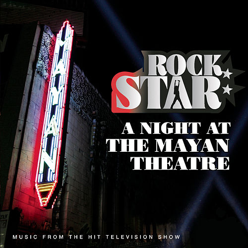 Play & Download Rock Star: A Night At The Mayan Theatre by Various Artists | Napster