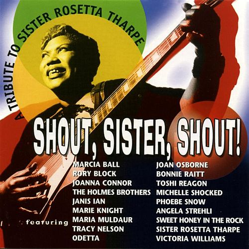 Play & Download A Tribute to Sister Rosetta Tharpe: Shout, Sister by Various Artists | Napster