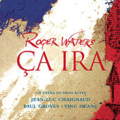 Ca Ira (french Version) by Roger Waters