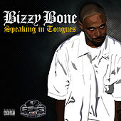 Speaking In Tongues by Bizzy Bone