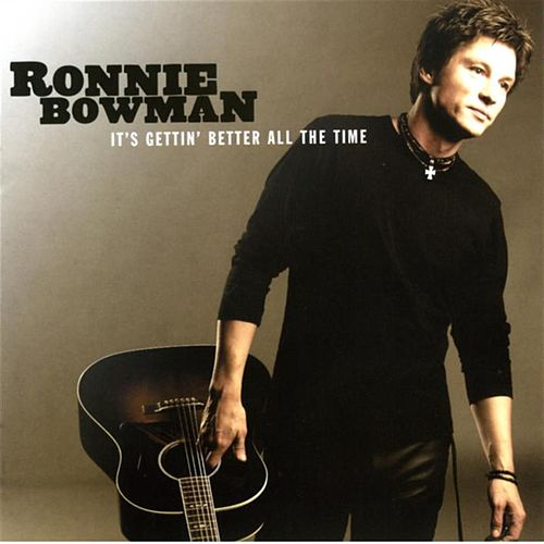 Play & Download It's Gettin' Better All The Time by Ronnie Bowman | Napster