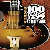 Progressions: 100 Years Of Jazz Guitar by Various Artists
